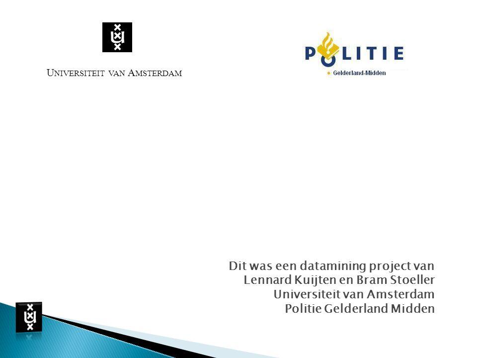 Dit was een datamining project van Lennard Kuijten en Bram Stoeller
