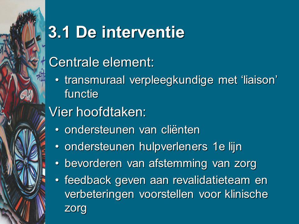 3.1 De interventie Centrale element: Vier hoofdtaken: