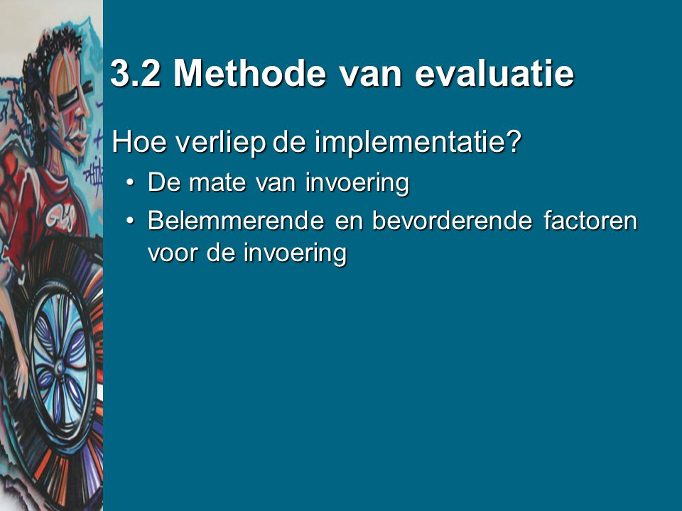 3.2 Methode van evaluatie Hoe verliep de implementatie