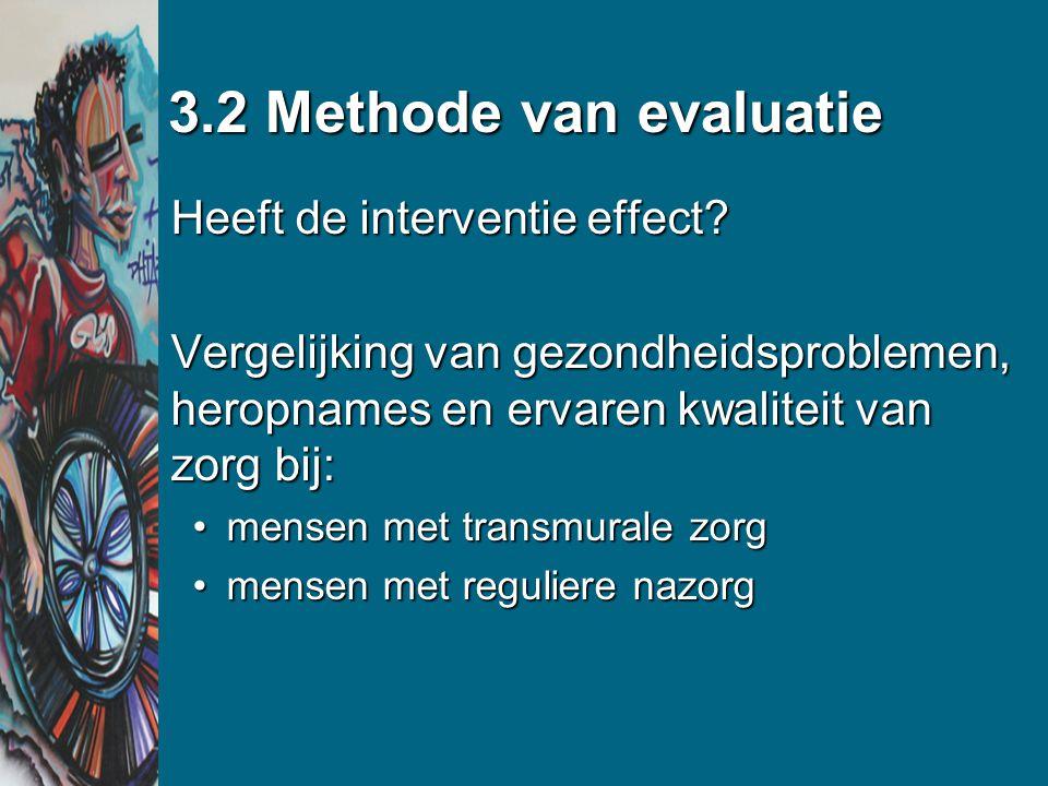 3.2 Methode van evaluatie Heeft de interventie effect