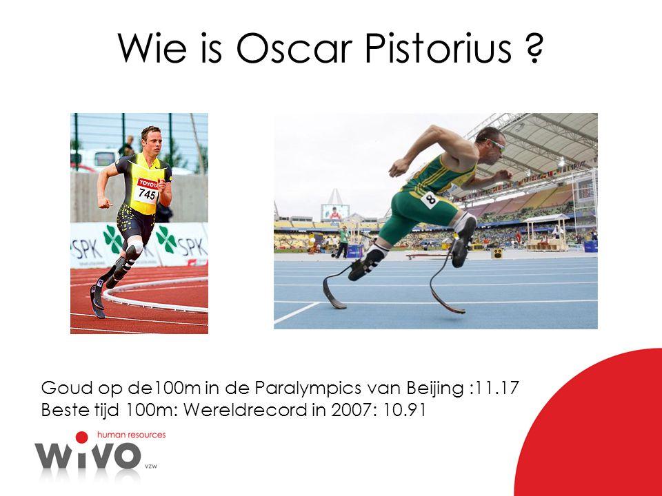 Wie is Oscar Pistorius . Goud op de100m in de Paralympics van Beijing :11.17.