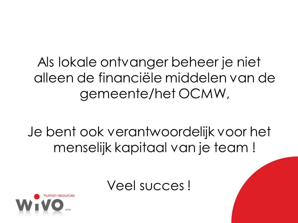 Als lokale ontvanger beheer je niet alleen de financiële middelen van de gemeente/het OCMW, Je bent ook verantwoordelijk voor het menselijk kapitaal van je team .