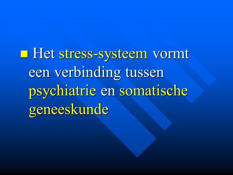 Het stress-systeem vormt een verbinding tussen psychiatrie en somatische geneeskunde