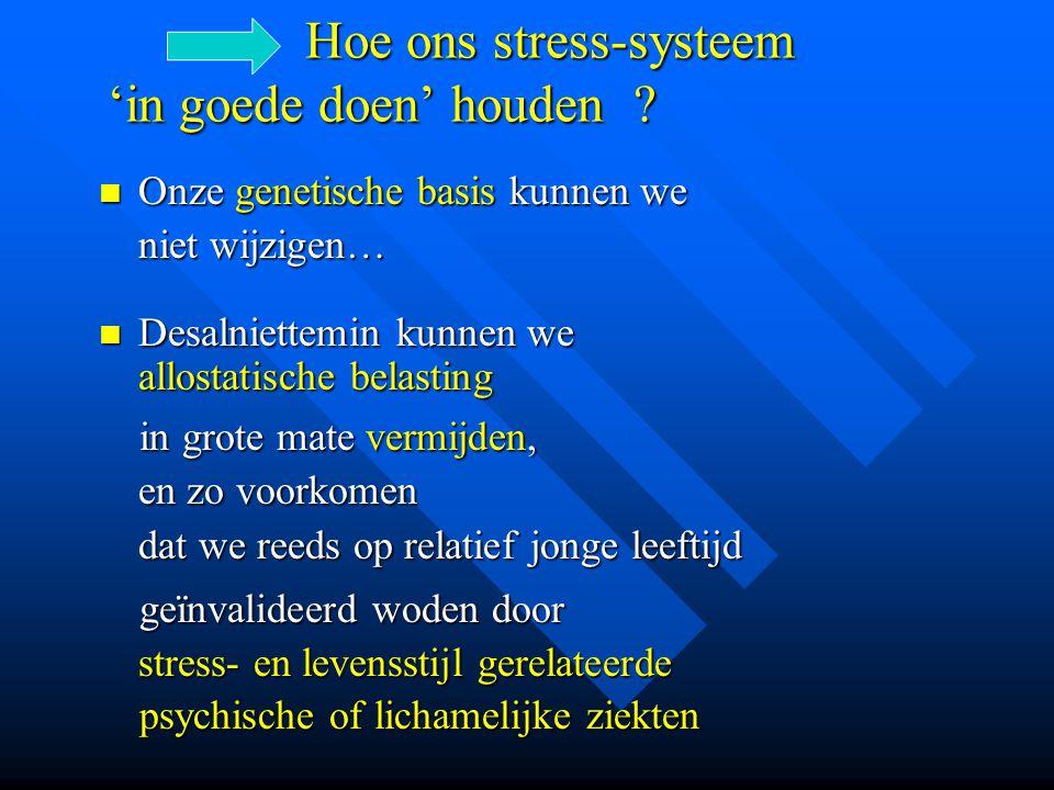 Hoe ons stress-systeem 'in goede doen' houden