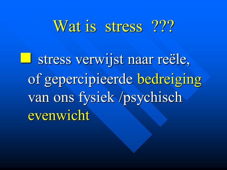 Wat is stress .
