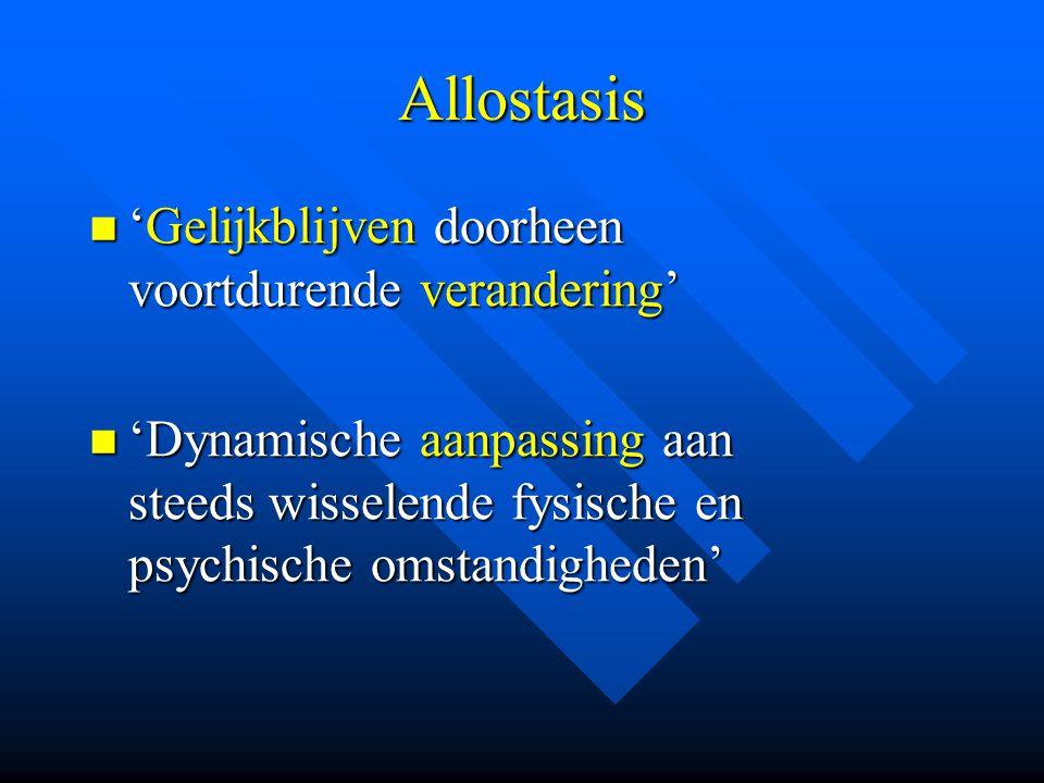 Allostasis 'Gelijkblijven doorheen voortdurende verandering'