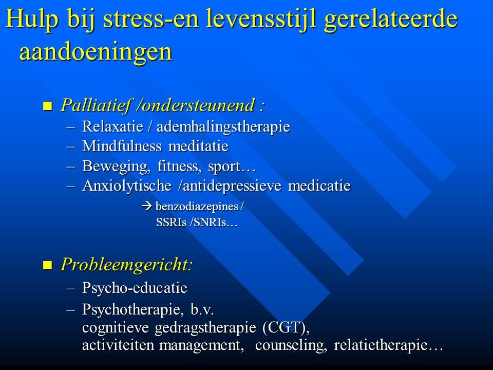 Hulp bij stress-en levensstijl gerelateerde aandoeningen