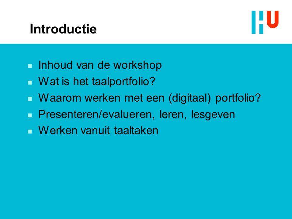 Introductie Inhoud van de workshop Wat is het taalportfolio