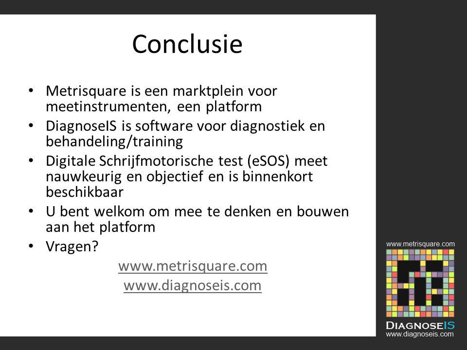 Conclusie Metrisquare is een marktplein voor meetinstrumenten, een platform. DiagnoseIS is software voor diagnostiek en behandeling/training.