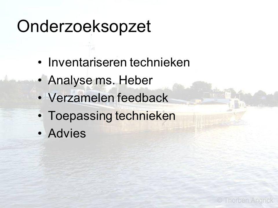 Onderzoeksopzet Inventariseren technieken Analyse ms. Heber