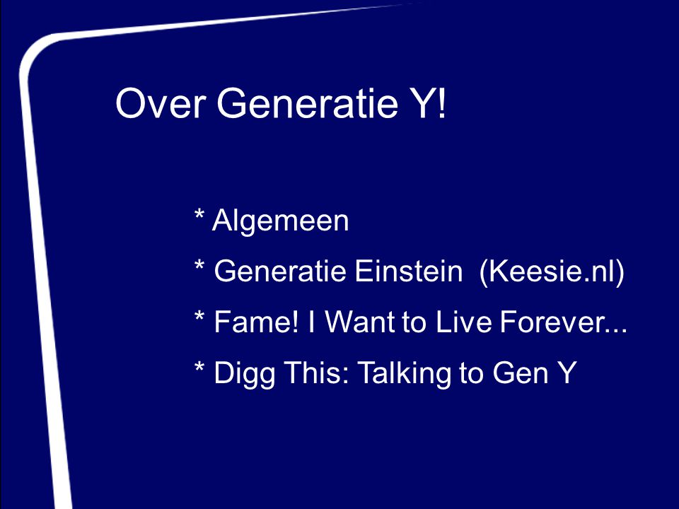 Over Generatie Y! * Algemeen * Generatie Einstein (Keesie.nl)