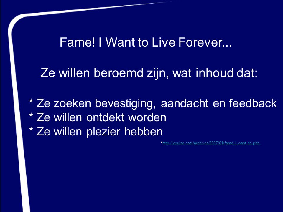 Fame! I Want to Live Forever...