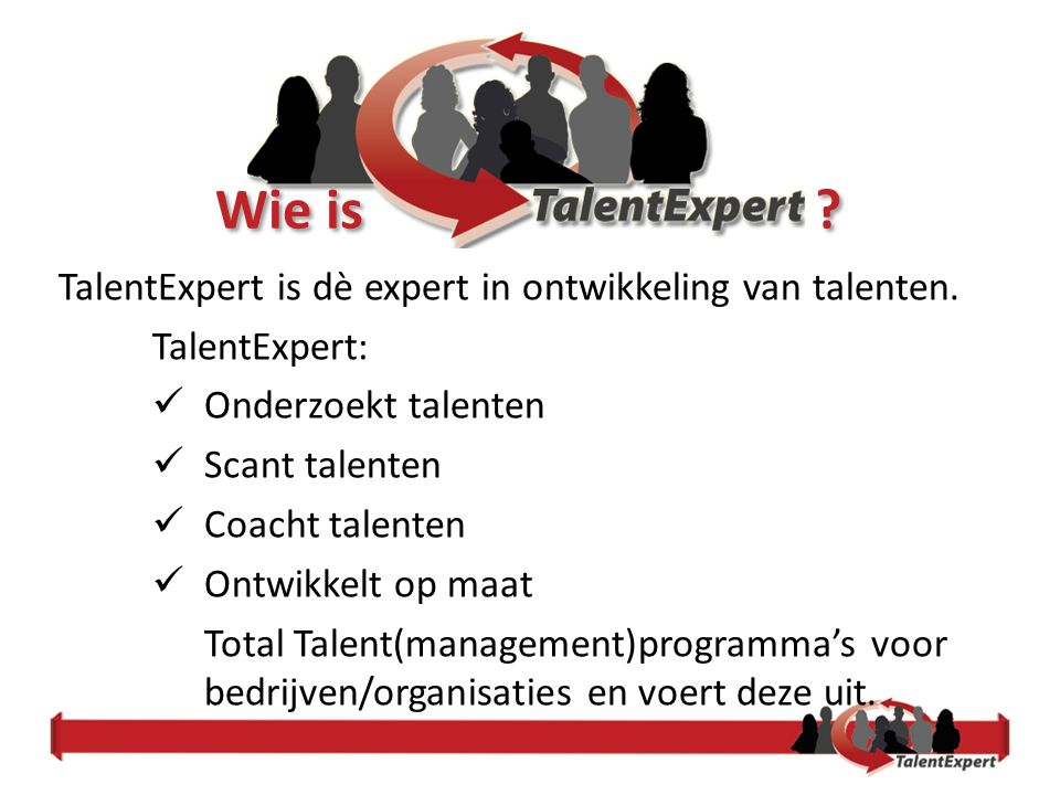 Wie is TalentExpert is dè expert in ontwikkeling van talenten.