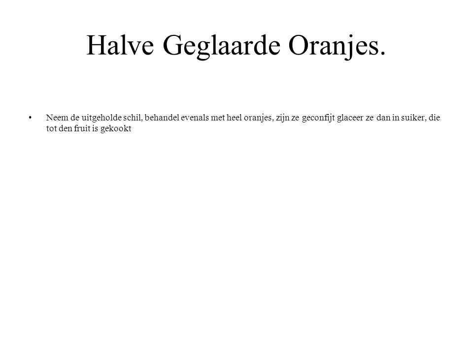 Halve Geglaarde Oranjes.