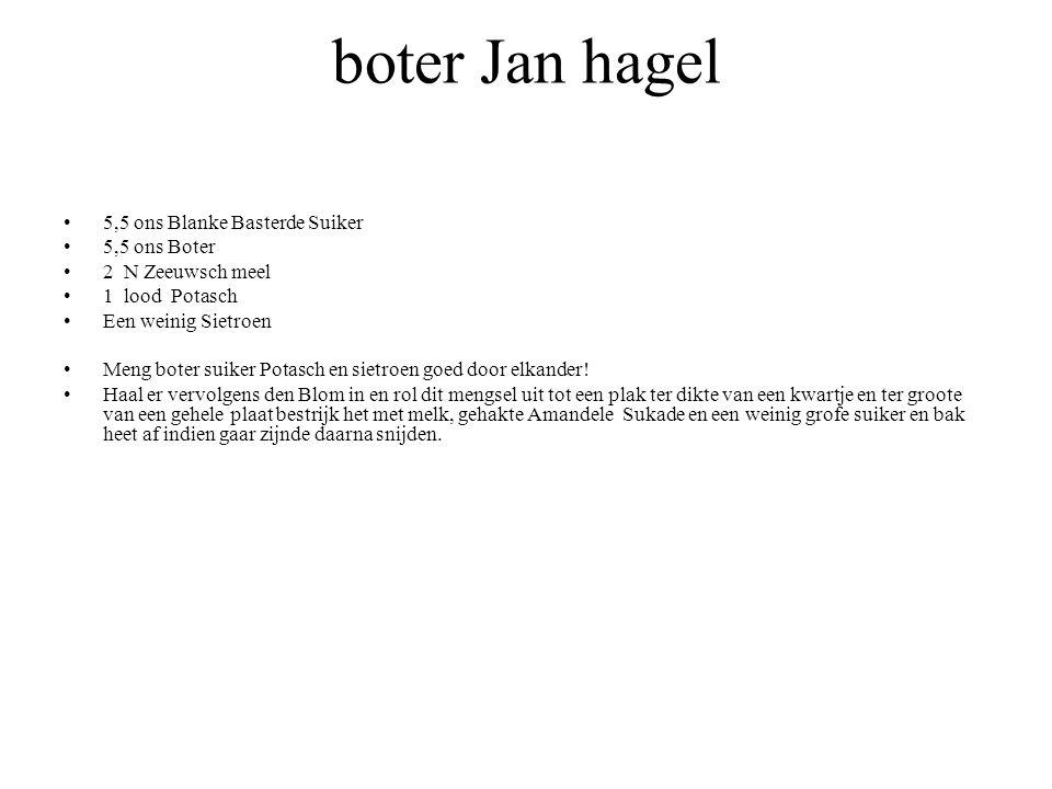 boter Jan hagel 5,5 ons Blanke Basterde Suiker 5,5 ons Boter