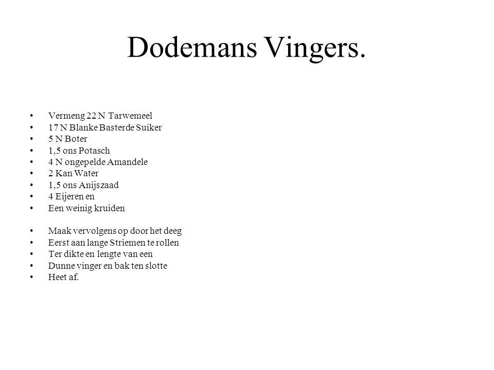 Dodemans Vingers. Vermeng 22 N Tarwemeel 17 N Blanke Basterde Suiker
