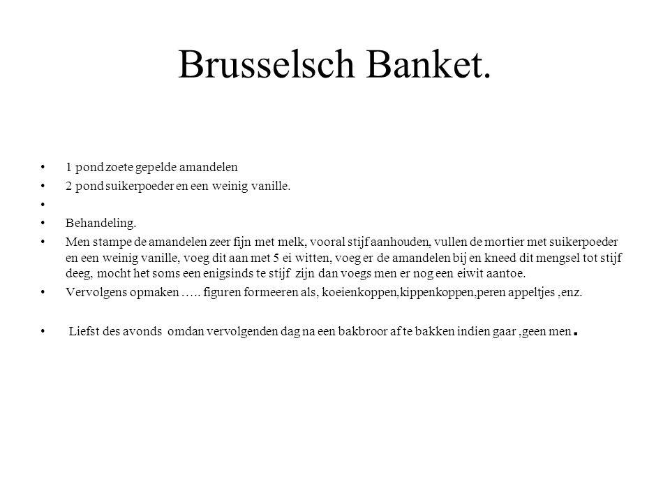 Brusselsch Banket. 1 pond zoete gepelde amandelen
