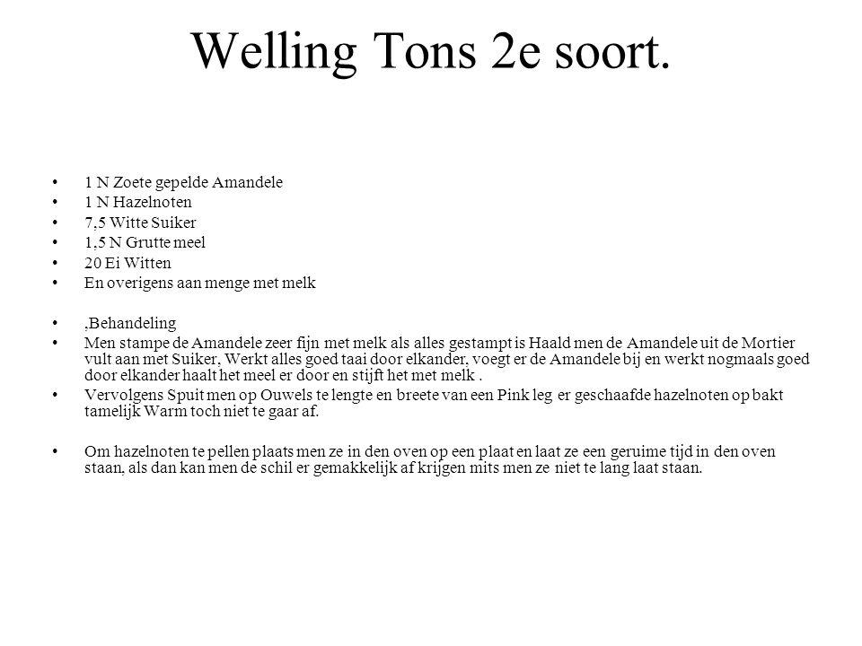 Welling Tons 2e soort. 1 N Zoete gepelde Amandele 1 N Hazelnoten