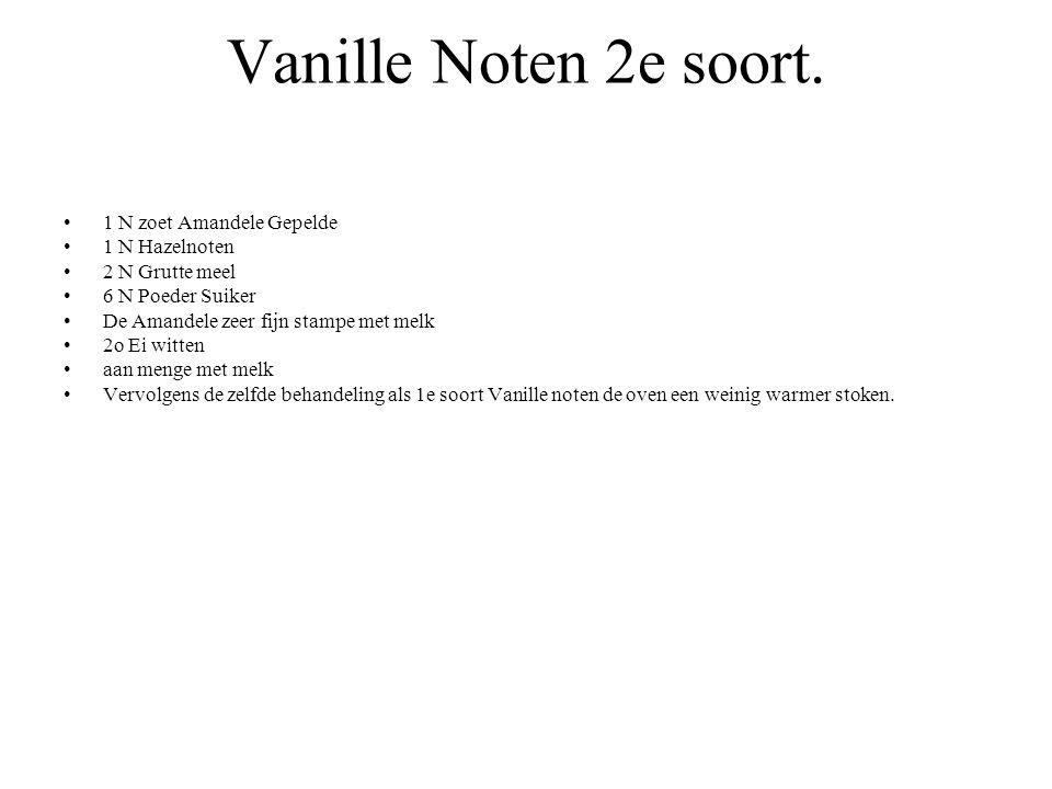 Vanille Noten 2e soort. 1 N zoet Amandele Gepelde 1 N Hazelnoten