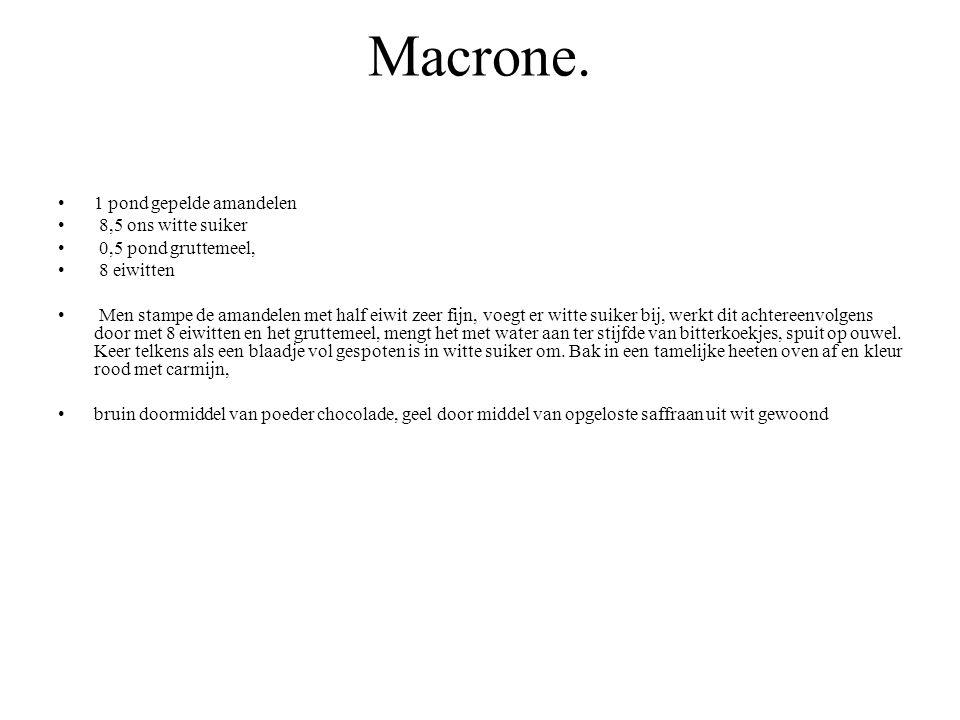 Macrone. 1 pond gepelde amandelen 8,5 ons witte suiker
