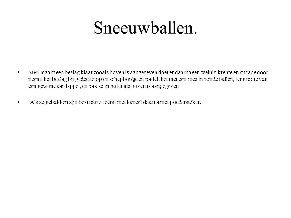 Sneeuwballen.