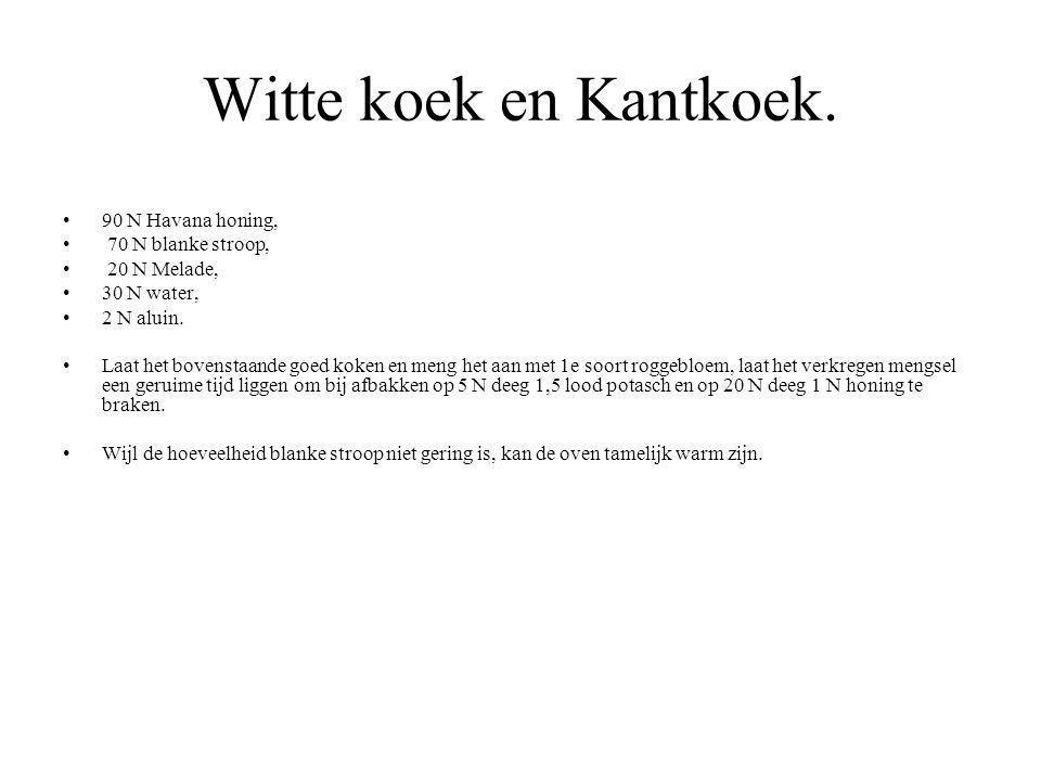 Witte koek en Kantkoek. 90 N Havana honing, 70 N blanke stroop,