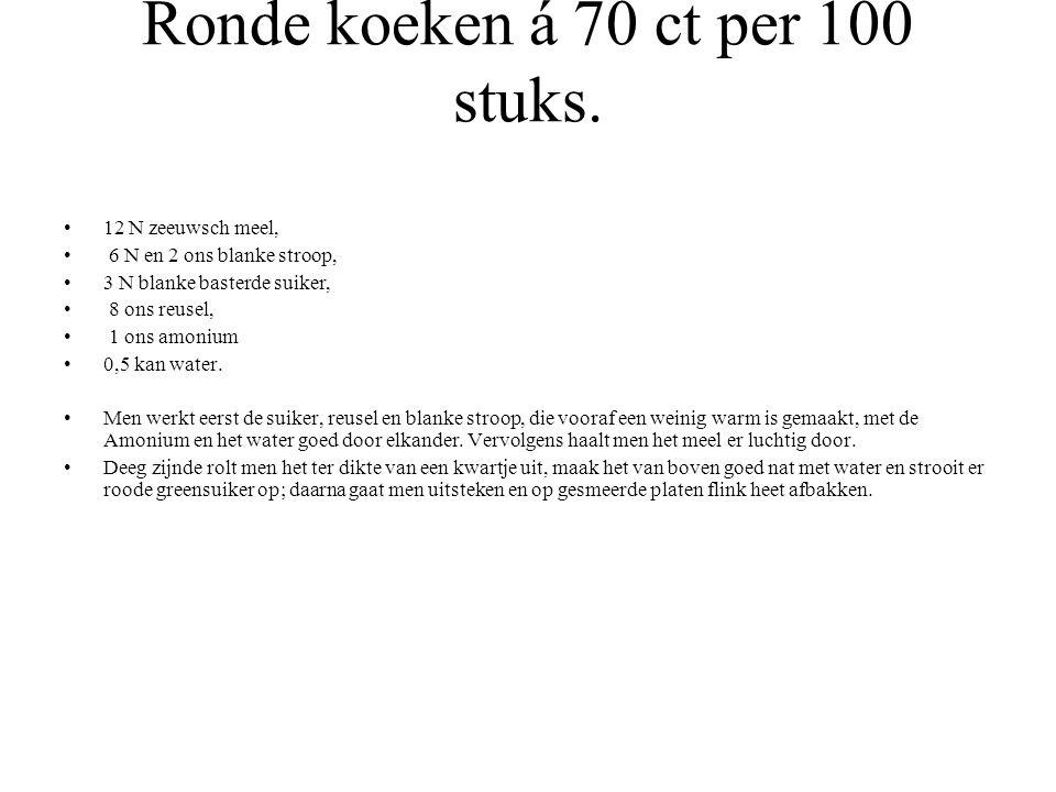 Ronde koeken á 70 ct per 100 stuks.