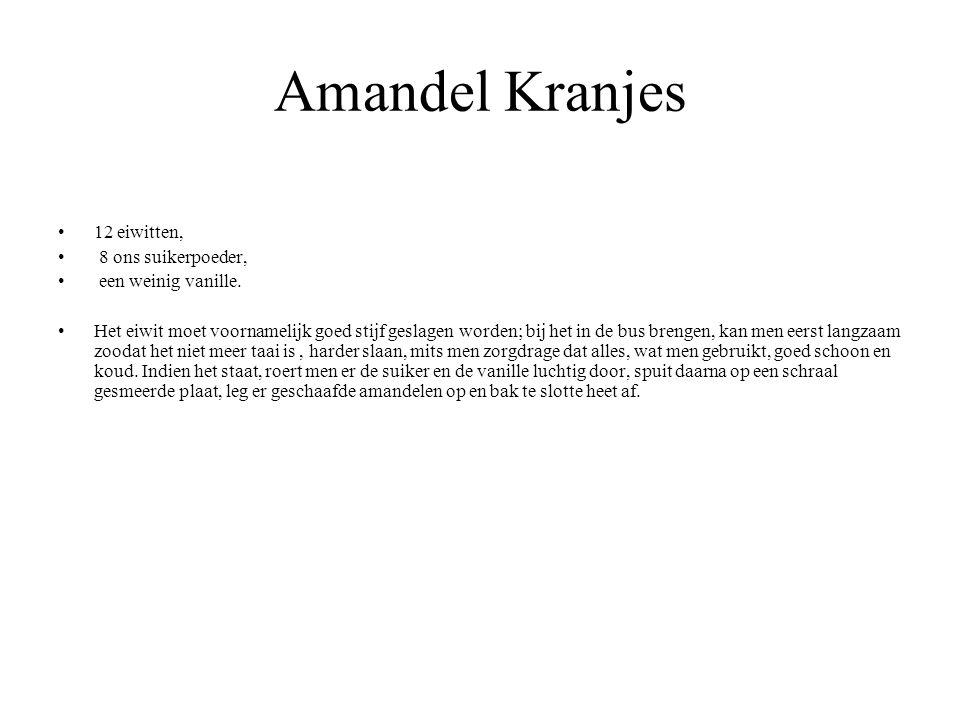 Amandel Kranjes 12 eiwitten, 8 ons suikerpoeder, een weinig vanille.