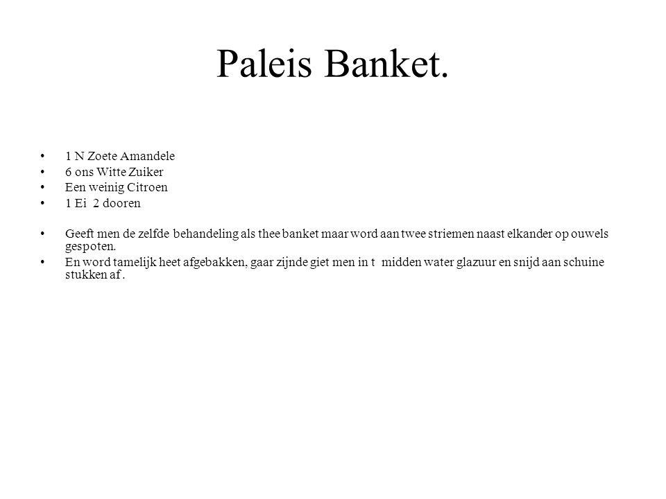 Paleis Banket. 1 N Zoete Amandele 6 ons Witte Zuiker