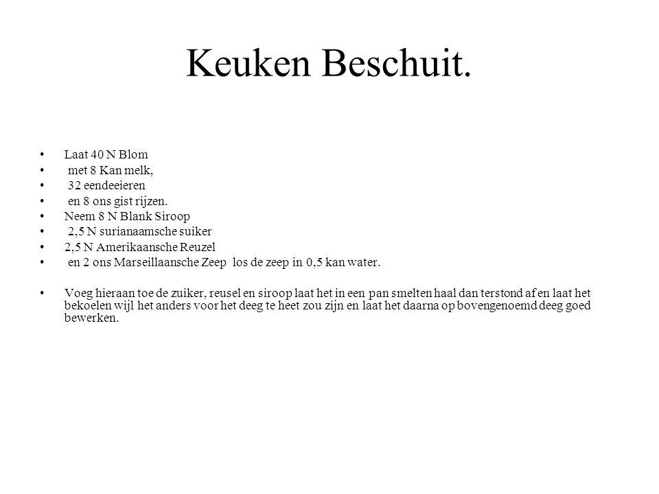 Keuken Beschuit. Laat 40 N Blom met 8 Kan melk, 32 eendeeieren