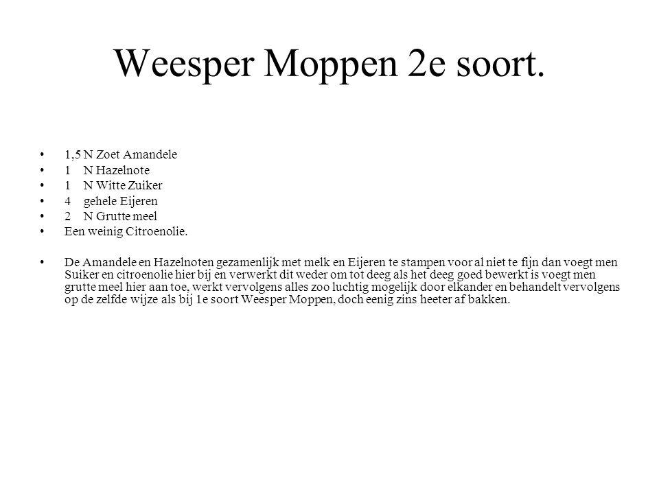 Weesper Moppen 2e soort. 1,5 N Zoet Amandele 1 N Hazelnote