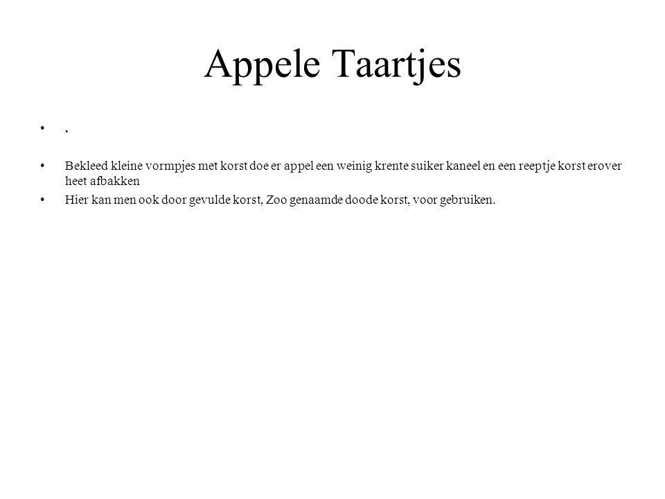 Appele Taartjes . Bekleed kleine vormpjes met korst doe er appel een weinig krente suiker kaneel en een reeptje korst erover heet afbakken.