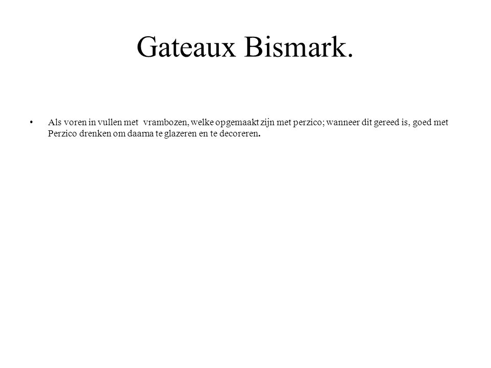 Gateaux Bismark.
