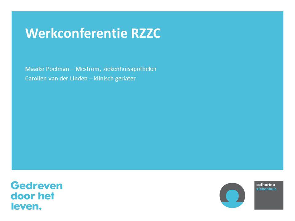 Werkconferentie RZZC Maaike Poelman – Mestrom, ziekenhuisapotheker