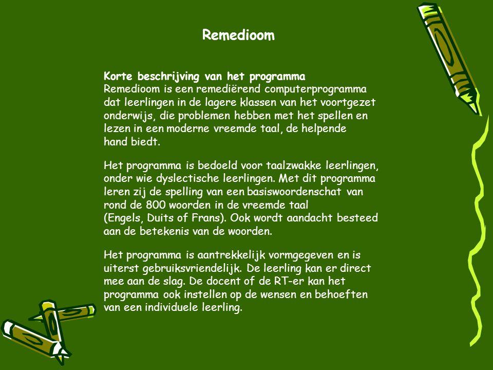 Remedioom Korte beschrijving van het programma. Remedioom is een remediërend computerprogramma.