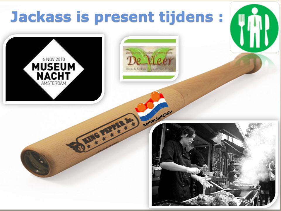 Jackass is present tijdens :