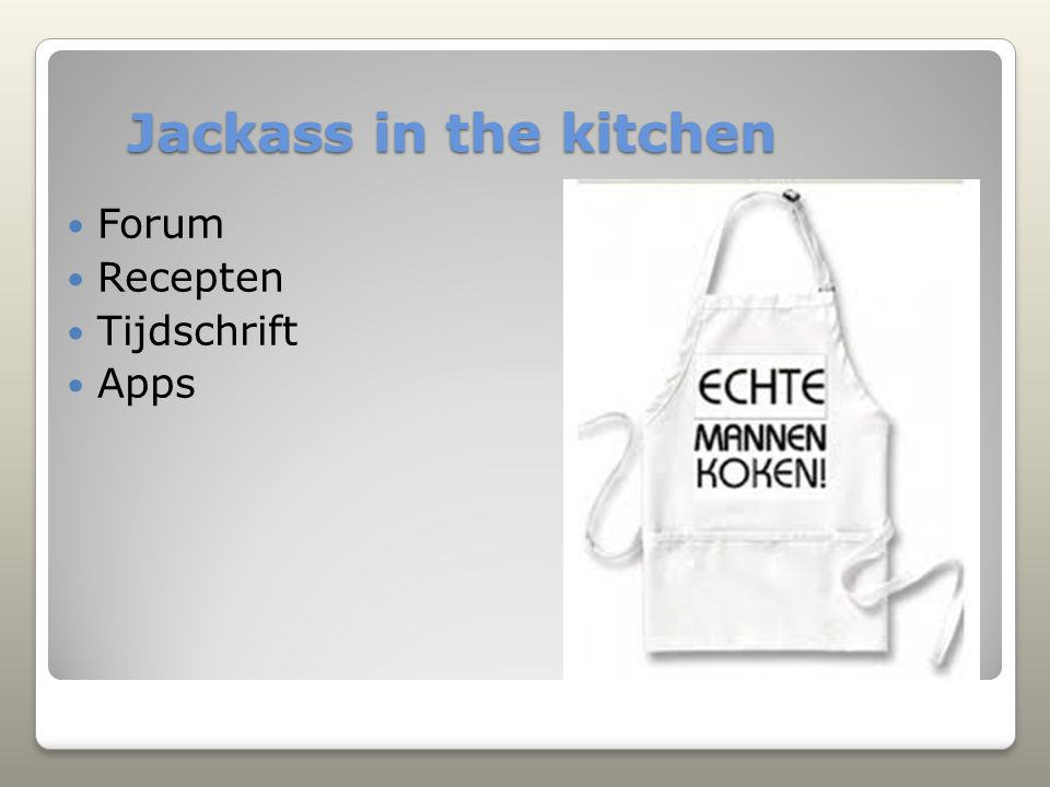 Jackass in the kitchen Forum Recepten Tijdschrift Apps