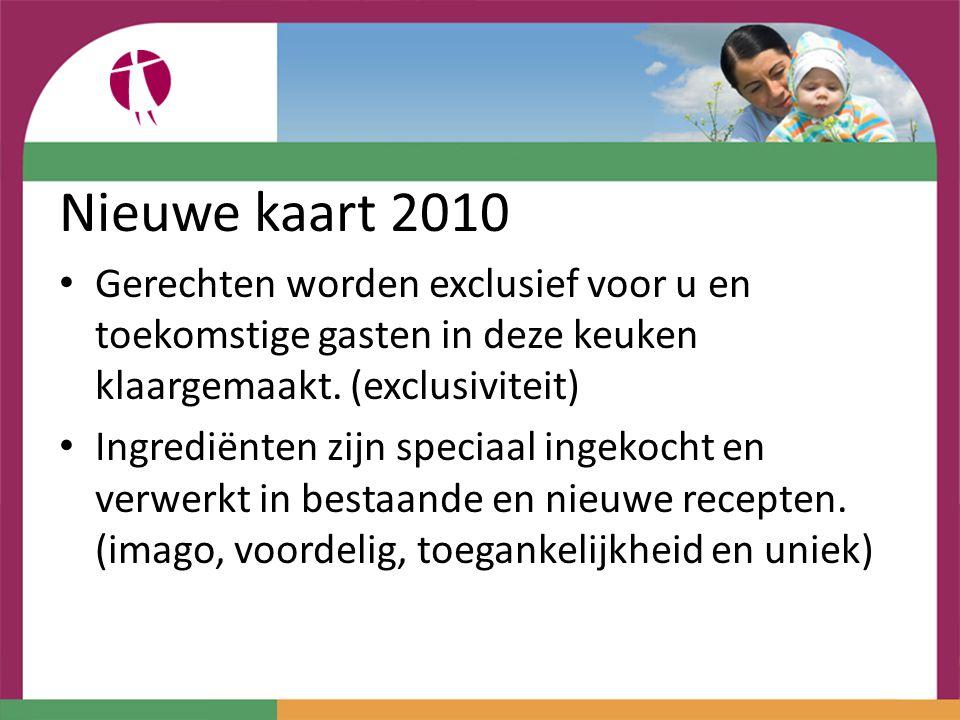 Nieuwe kaart 2010 Gerechten worden exclusief voor u en toekomstige gasten in deze keuken klaargemaakt. (exclusiviteit)