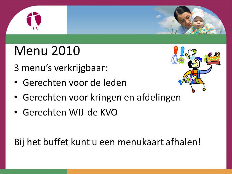 Menu 2010 3 menu's verkrijgbaar: Gerechten voor de leden
