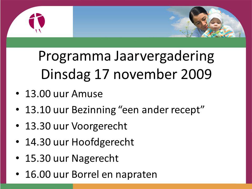 Programma Jaarvergadering Dinsdag 17 november 2009