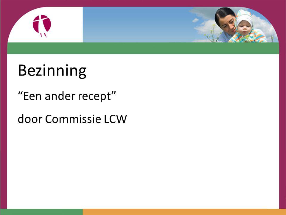 Bezinning Een ander recept door Commissie LCW