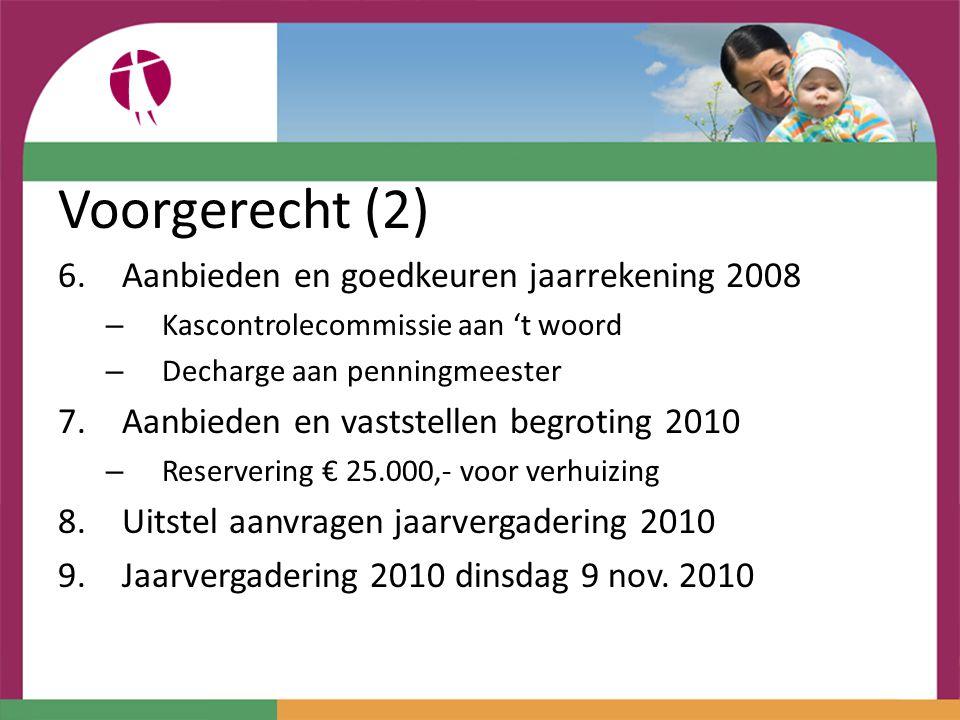 Voorgerecht (2) Aanbieden en goedkeuren jaarrekening 2008
