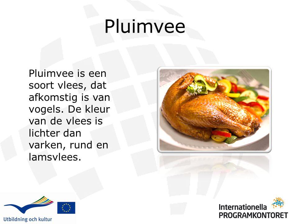 Pluimvee Pluimvee is een soort vlees, dat afkomstig is van vogels.