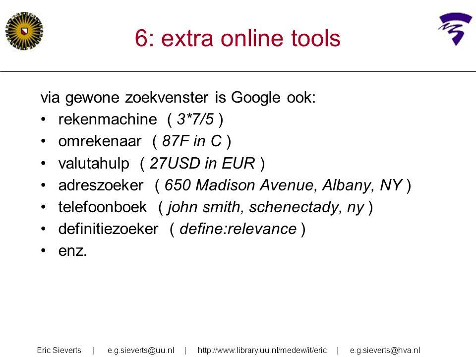 6: extra online tools via gewone zoekvenster is Google ook: