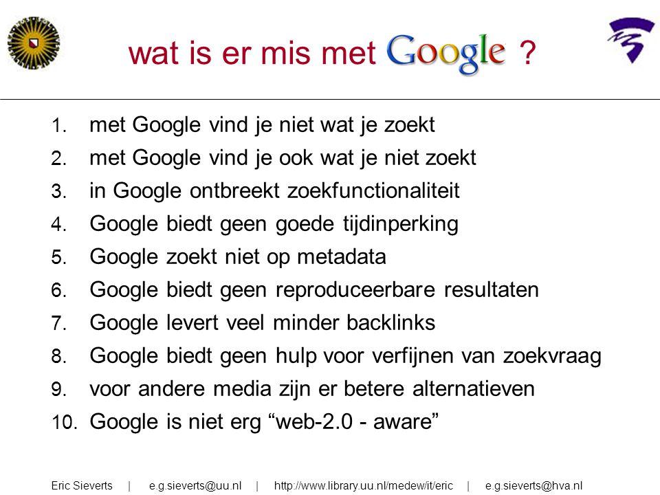 wat is er mis met Google met Google vind je niet wat je zoekt