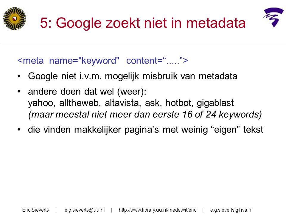 5: Google zoekt niet in metadata