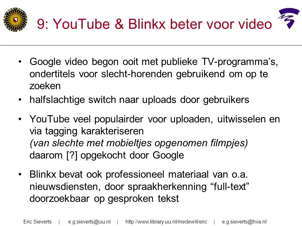 9: YouTube & Blinkx beter voor video