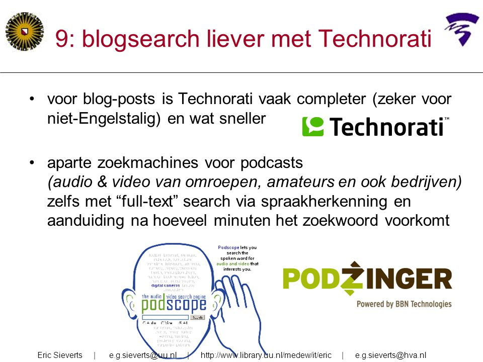 9: blogsearch liever met Technorati