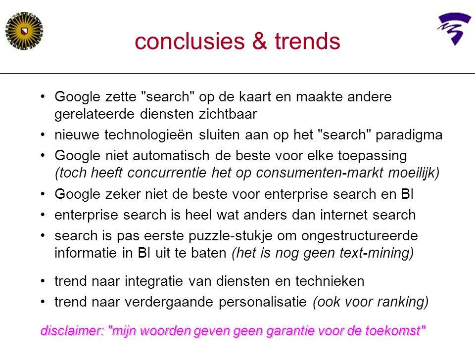 conclusies & trends Google zette search op de kaart en maakte andere gerelateerde diensten zichtbaar.