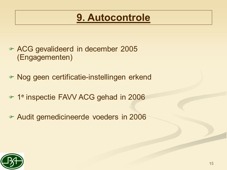 9. Autocontrole ACG gevalideerd in december 2005 (Engagementen)